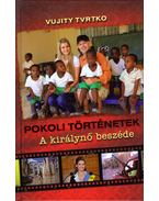 Pokoli történetek - A királynő beszéde - Vujity Tvrtko