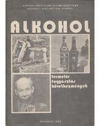 Alkohol - Termelés, fogyasztás, következmények - Vukovich György