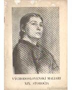 Vychodoslovenskí Maliari XIX. Storocia