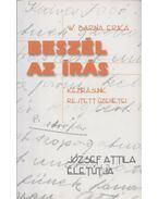 Beszél az írás - József Attila életútja (Dedikált) - W. Barna Erika