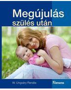 Megújulás szülés után - W. Ungváry Renáta