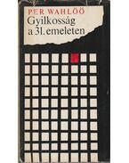 Gyilkosság a 31. emeleten - Wahlöö, Per