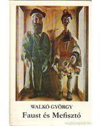 Faust és Mefisztó - Walkó György