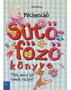 Micimackó sütő-főző könyve - Walt Disney