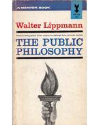 The Public Philosophy - Walter Lippmann
