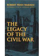 The Legacy of the Civil War - Warren, Robert Penn