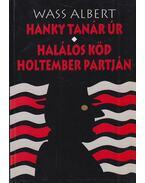 Hanky tanár úr / Halálos köd - Holtember partján - Wass Albert