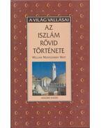Az iszlám rövid története - WATT, WILLIAM MONTGOMERY