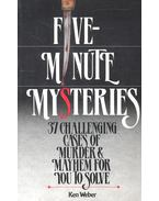 Five Minutes Mysteries – 37 Challenging Cases of Murder and Mayhem for You to Solve - Weber, Ken