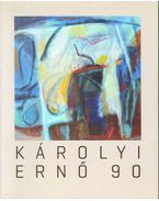 Károlyi Ernő 90 (dedikált) - Wehner Tibor, Bereczky Lóránd, Feledy Balázs, Károlyi Ernő