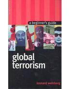 A Beginner's Guide – Global Terrorism - WEINBERG, LEONARD