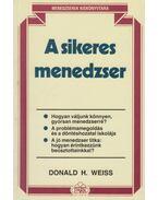 A sikeres menedzser - Weiss, Donald H.