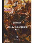 A magyar középkor csatái - Weiszhár Attila, Weiszhár Balázs