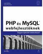 PHP és MySQL webfejlesztőknek - WELLING, LUKE ,  THOMSON, LAURA