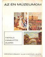 Tiepolo - Canaletto - Guardi - Wellner István