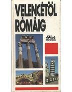 Velencétől Rómáig - Wellner István