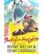 Babylon Heights - WELSH, IRVINE – CAVANAGH, DEAN