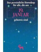 Das persönliche Horoskop für alle, die am 19. Januar geboren sind - Weltenburger, Martin