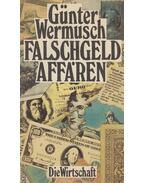 Falschgeldaffären - Wermusch, Günter