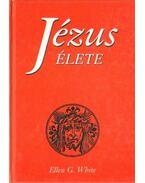 Jézus élete - White, Ellen G.