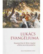 Lukács evangéliuma - White, Ellen G.