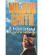 A folyó istene - Wilbur Smith