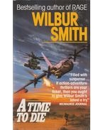 A Time to Die - Wilbur Smith
