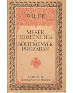 Mesék, történetek és költemények prózában - Wilde Oszkár