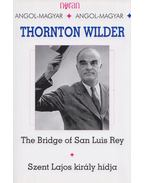 Szent Lajos király hídja / The bridge of San Luis Rey - Wilder, Thornton