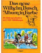 Das neue Wilhelm Busch Album in Farbe - Wilhelm Busch