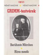 Híres mesék / Berühmte Märchen - Wilhelm Grimm, Jacob Grimm