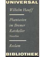Phantasien in Bremer Ratskeller - Wilhelm Hauff