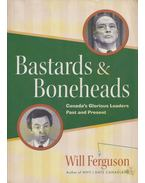 Bastards & Boneheads - Will Ferguson
