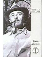 Fiam, Absolon! - William Faulkner