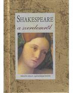 Shakespeare a szerelemről - William Shakespeare