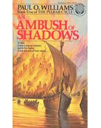 An Ambush of Shadows - WILLIAMS, PAUL O.