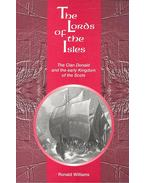 The Lords of the Isles – The Clan Donald ant the Early Kingdom of the Scots - WILLIAMS, RONALD