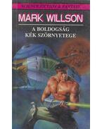 A boldogság kék szörnyetege - Willson, Mark