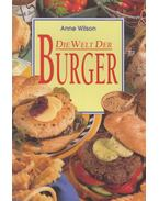Die Welt der Burger - WILSON, ANNE