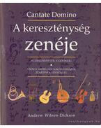 A kereszténység zenéje (Cantate Domino) - Wilson-Dickson, Andrew