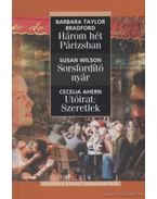 Három hét Párizsban / Sorsfordító nyár / Utóirat: Szeretlek - Wilson, Susan, Cecelia Ahern, Barbara Taylor BRADFORD