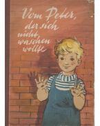 Vom Peter, der sich nicht waschen wollte - Wimmer, Annemarie, Meyer-Rey, Ingeborg