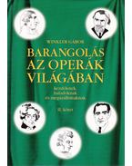 Barangolás az operák világában kezdőknek, haladóknak és megszállottaknak II. - Winkler Gábor