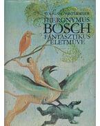 Hieronymus Bosch fantasztikus életműve - Wintermeier, Wolfgang