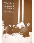 The Myth of Zionist Racism - WISTRICH, ROBERT S.