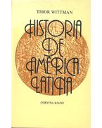 Historia de la América Latina - Wittman Tibor