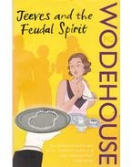 Jeeves and the Feudal Spirit - Wodehouse, Pelham Grenville
