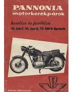 Pannónia motorkerékpárok kezelése és javítása TL 250 F, TL 250 D, TL 250 B típusok - Wohlmuth Emil, Balogh György