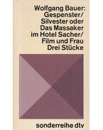 Gespenster / Silvester oder Das Massaker im Hotel Sacher / Film und Frau - Wolfgang Bauer