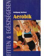 Aerobik (Fitten & egészségesen) - Wolfgang Miessner